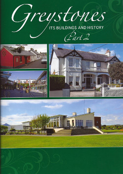 Greystones: Its Buildings and History, Part 2